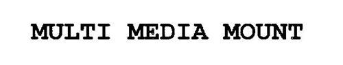 MULTI MEDIA MOUNT
