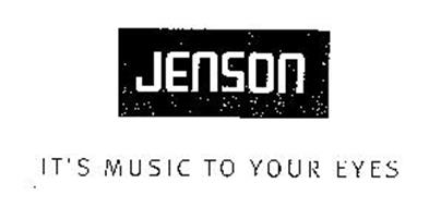 JENSON IT'S MUSIC TO YOUR EYES