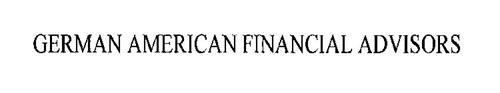 GERMAN AMERICAN FINANCIAL ADVISORS