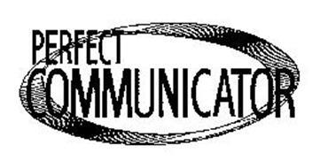 PERFECT COMMUNICATOR