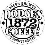 DODGE'S 1872 COFFEE FRESH BREWED GOURMET COFFEE BRAND