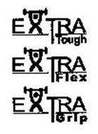 EXTRA TOUGH EXTRA FLEX EXTRA GRIP