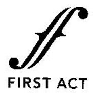 F FIRST ACT
