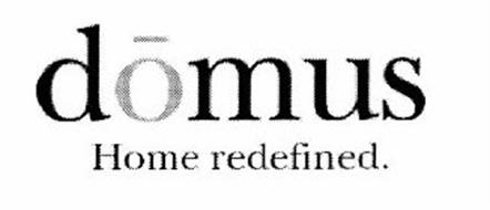 DOMUS HOME REDEFINED.