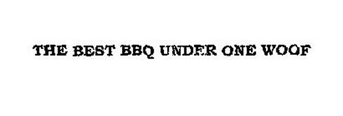 THE BEST BBQ UNDER ONE WOOF