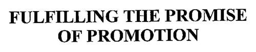 FULFILLING THE PROMISE OF PROMOTION