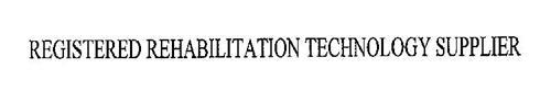 REGISTERED REHABILITATION TECHNOLOGY SUPPLIER