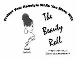 PROTECT YOUR HAIRSTYLE WHILE YOU SLEEP WITH THE BEAUTY ROLL PROTECT YOUR STYLE!!! PROTECT YOURINVESTMENT!!! EAST SIDE PRODUCTS CO.