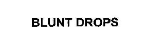 BLUNT DROPS