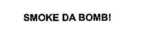 SMOKE DA BOMB!