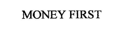 MONEY FIRST