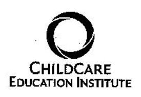 CHILDCARE EDUCATION INSTITUTE