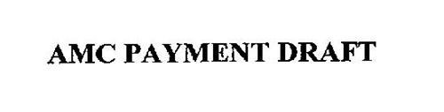 AMC PAYMENT DRAFT