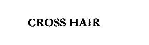CROSS HAIR