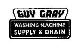 GUY GRAY WASHING MACHINE SUPPLY & DRAIN