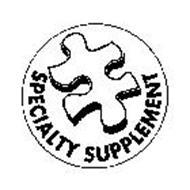 SPECIALTY SUPPLEMENT