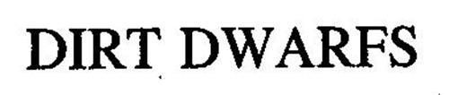 DIRT DWARFS
