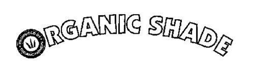 ORGANIC SHADE PRODUCED BY· ORGANIC FARMERS·