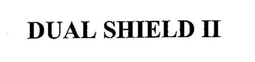 DUAL SHIELD II
