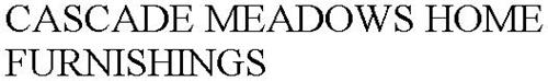 CASCADE MEADOWS HOME FURNISHINGS