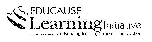 EDUCAUSE LEARNING INITIATIVE ADVANCING LEARNING THROUGH IT INNOVATION