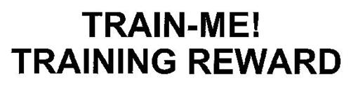 TRAIN-ME! TRAINING REWARD