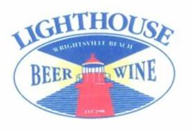 LIGHTHOUSE BEER WINE WRIGHTSVILLE BEACH EST. 1998