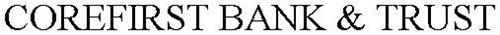 COREFIRST BANK & TRUST