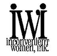 IWI INCONVENIENT WOMEN, INK.