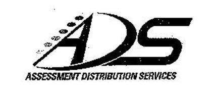 ADS ASSESSMENT DISTRIBUTION SERVICES