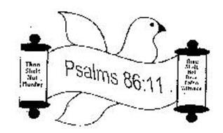 PSALMS 86:11 THOU SHALT NOT MURDER THOU SHALT NOT BEAR FALSE WITNESS PEACE THROUGH TORAH TRUTH, INC.