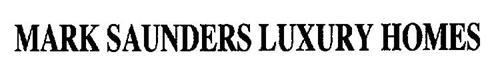 MARK SAUNDERS LUXURY HOMES