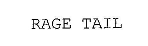 RAGE TAIL
