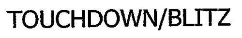 TOUCHDOWN/BLITZ