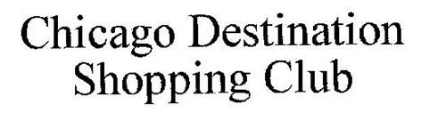 CHICAGO DESTINATION SHOPPING CLUB