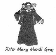 SISTER MARY MARDI GRAS