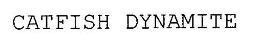 CATFISH DYNAMITE