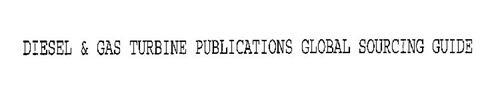 DIESEL & GAS TURBINE PUBLICATIONS GLOBAL SOURCING GUIDE