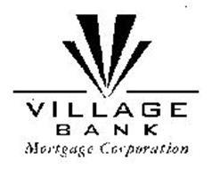 V VILLAGE BANK MORTGAGE CORPORATION