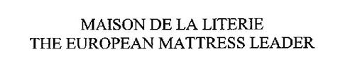 MAISON DE LA LITERIE THE EUROPEAN MATTRESS LEADER