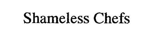 SHAMELESS CHEFS