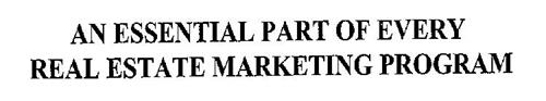 AN ESSENTIAL PART OF EVERY REAL ESTATE MARKETING PROGRAM