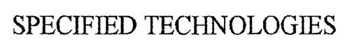 SPECIFIED TECHNOLOGIES