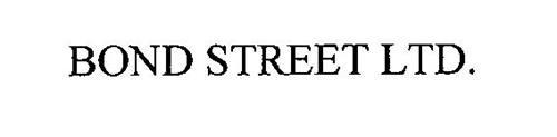BOND STREET LTD.