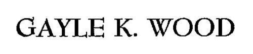 GAYLE K. WOOD