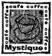 CAFÉ MYSTIQUE COFFEE