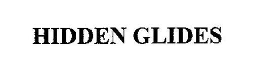 HIDDEN GLIDES