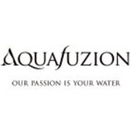 AQUAFUZION OUR PASSION IS YOUR WATER