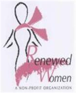 RENEWED WOMEN A NON-PROFIT ORGANIZATION