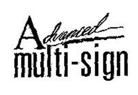 ADVANCED MULTI-SIGN